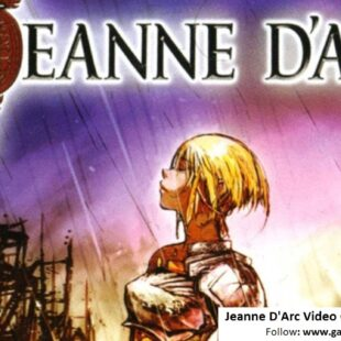 Jeanne D'Arc Video Game | WIKI 2021 UPDATE, BEST REVIEW, GAMEPLAY