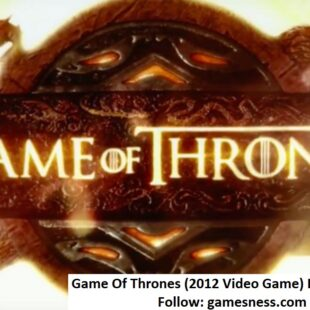 Game Of Thrones 2012 Video Game |UPDATE, BEST REVIEW, GAMEPLAY